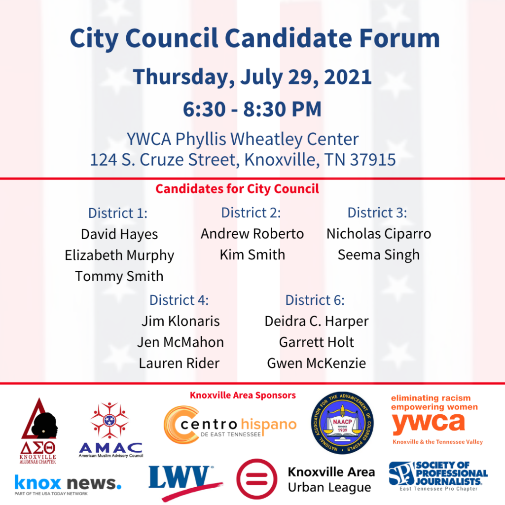 Knoxville City Council Candidate Forum, July 29, 2021, 6:30-8:30 p.m. YWCA Phyllis Wheatley Center, 124 Cruze St.